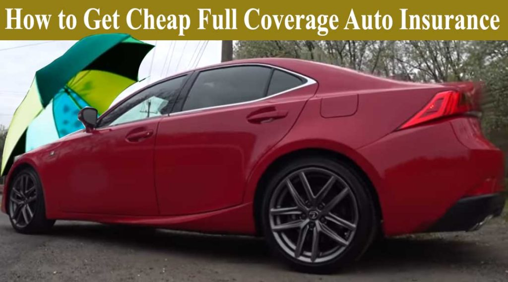 How to Get Cheap Full Coverage Auto Insurance
